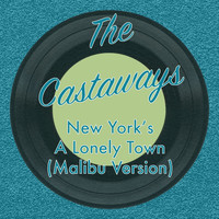 The Castaways - New York's a Lonely Town (Malibu Version)