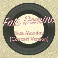 Fats Domino - Blue Monday (Concert Version)