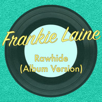 Frankie Laine - Rawhide (Album Version)