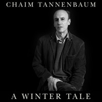 Chaim Tannenbaum - A Winter Tale