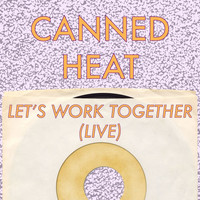 Canned Heat - Let's Work Together (Live)