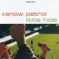 Snow Patrol - Little Hide
