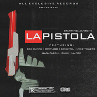 Bad Bunny - La Pistola (feat. Bad Bunny, Brytiago, Catalyna, Rafa Pabon, Oniix, Myke Towers & La Poe)