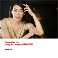 Jenny Lin - Thomas Oboe Lee: Twenty-Nine Fireflies (1977-2002)