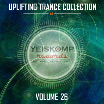 Various Artists - Uplifting Trance Collection by Yeiskomp Records, Vol. 26