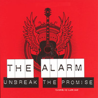 The Alarm - Unbreak the Promise