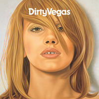 Dirty Vegas - Dirty Vegas