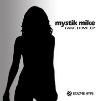Mystik Mike - Fake Love EP