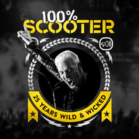 Scooter - 100% Scooter (25 Years Wild & Wicked [Explicit])
