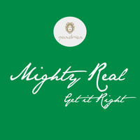 Mighty Real - Get It Right