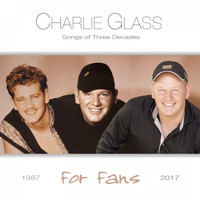 Charlie Glass - Songs of Three Decades - For Fans