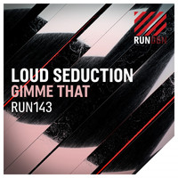 Loud Seduction - Gimme That