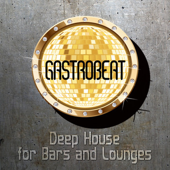 Various Artists - Gastrobeat: Deep House for Bars and Lounges