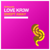 Love Kr3w - Swept Away