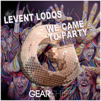 Levent Lodos - We Came To Party