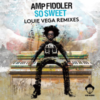 Amp Fiddler - So Sweet (Louie Vega Remixes)