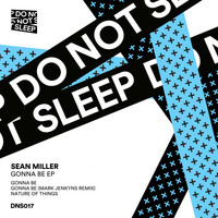 Sean Miller - Gonna Be EP