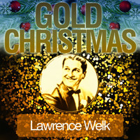 Lawrence Welk - Gold Christmas