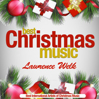 Lawrence Welk - Best Christmas Music (Best International Artists of Christmas Music)