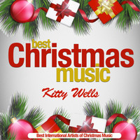 Kitty Wells - Best Christmas Msuic (Best International Artists of Christmas Music)
