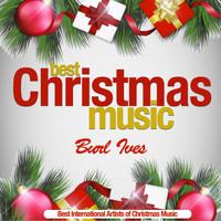 Burl Ives - Best Christmas Music (Best International Artists of Christmas Music)