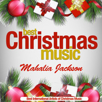 Mahalia Jackson - Best Christmas Music (Best International Artists of Christmas Music) (Best International Artists of Christmas Music)