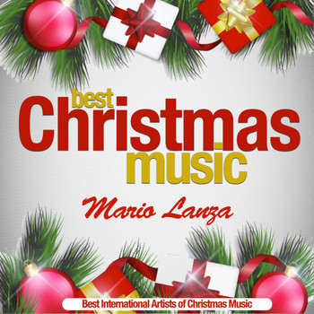 Mario Lanza - Best Christmas Music (Best International Artists of Christmas Music) (Best International Artists of Christmas Music)