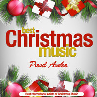 Paul Anka - Best Christmas Music (Best International Artists of Christmas Music) (Best International Artists of Christmas Music)