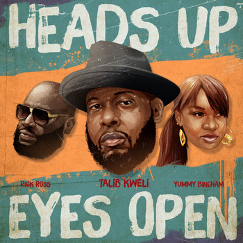Talib Kweli - Heads Up Eyes Open (feat. Rick Ross & Yummy Bingham) - Single