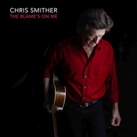 Chris Smither - The Blame's on Me