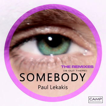 Paul Lekakis - Somebody (Is Out There) - The Remixes