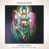 Jocelyn B. Smith - I Love with Greatness