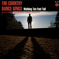 The Country Dance Kings - Walking Ten Feet Tall, EP