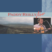 Paddy Reilly - Paddy Reilly Now