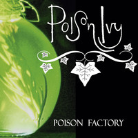 Poison Ivy - Poison Factory