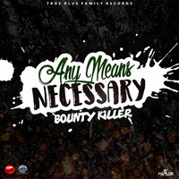 Bounty Killer - Any Means Necessary