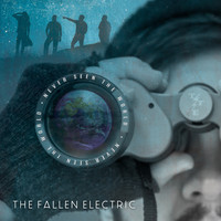 The Fallen Electric - Never Seen the World