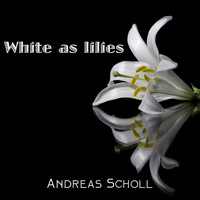 Andreas Scholl - White as Lilies