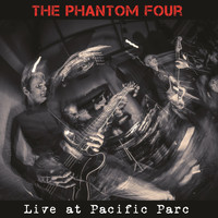 The Phantom Four - Live at Pacific Parc (Live)