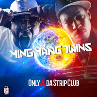 Ying Yang Twins - Only 4 da StripClub