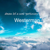 "Westerman - Dream (Of A Cure) ""Parkinsons Song"""