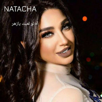 Natacha - Ah Law Laabt Ya Zahr