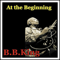 B.B. King - At the Beginning