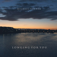 Michael Fischer - Longing for You