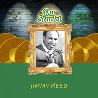 Jimmy Reed - Our Starlet