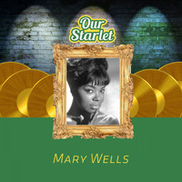 Mary Wells - Our Starlet