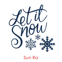 Sun Ra - Let It Snow