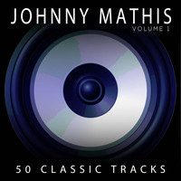 Johnny Mathis - 50 Classic Tracks Vol 1