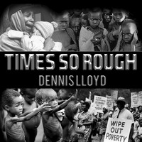 Dennis Lloyd - Times so Rough