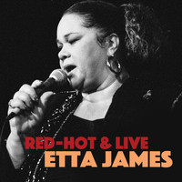 Etta James - Red Hot & Live